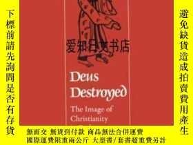 二手書博民逛書店【罕見】Deus Destroyed: The Image Of