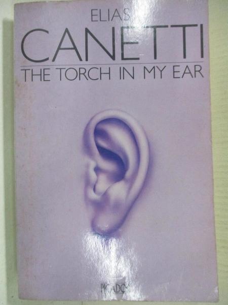 【書寶二手書T1/原文小說_A43】The Torch in My Ear_Elias Canetti