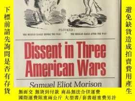 二手書博民逛書店DISSENT罕見IN THREE AMERICAN WARS(