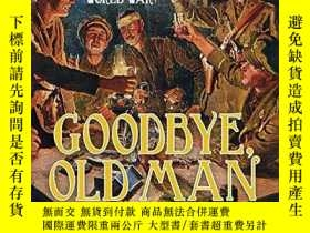 二手書博民逛書店Goodbye,罕見Old Man: Matania s Vision of the First World Wa