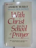 【書寶二手書T1/宗教_C17】With Christ in the School of Prayer_Murray, Andrew