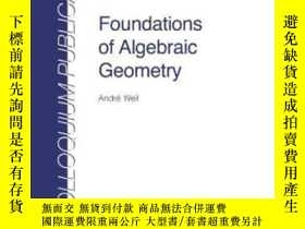 二手書博民逛書店【罕見】Foundations Of Algebraic GeometryY236371 Andre Weil