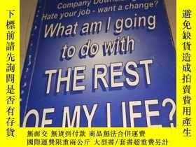 二手書博民逛書店What罕見am l going to do with THE REST OF MY LIFE ? 我下半輩子該怎