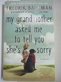 【書寶二手書T3/原文小說_AT7】My Grandmother Asked Me to Tell You She's Sorry_Backman, Fredrik