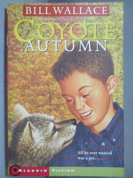 【書寶二手書T3/少年童書_NRC】Coyote Autumn_Wallace, Bill
