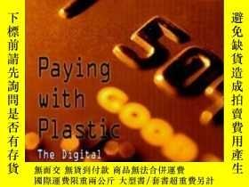 二手書博民逛書店Paying罕見With Plastic: The Digital Revolution In Buying An