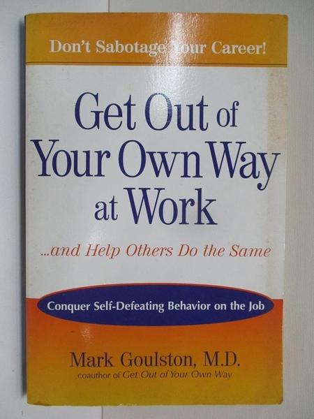 【書寶二手書T1/財經企管_EWG】Get Out of Your Own Way at Work…Job_Goulston
