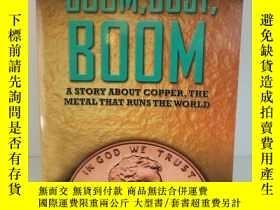 二手書博民逛書店繁榮與蕭條:金屬銅是如何統治世界的罕見Boom, Bust, B