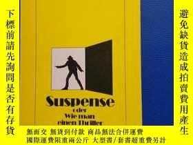 二手書博民逛書店Suspense罕見oder Wie man einen Thriller schreibt Aus dem Am