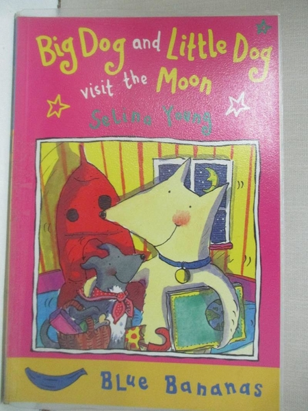 【書寶二手書T5/原文小說_HH6】Big Dog and Little Dog Visit the Moon: Big Dog Little Dog (Blue Bananas)_Selina Young