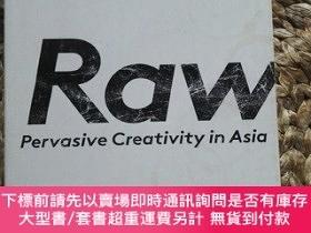 二手書博民逛書店RAW罕見Pervasive Creativity in Asia (亞洲的市井與民間藝術攝影集 )Y1377