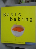 【書寶二手書T7/餐飲_QHU】Basic Baking-All You Need to Bake Well Quick