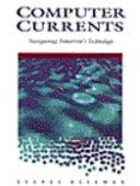 二手書博民逛書店《Computer Currents: Navigating Tomorrow s Technology》 R2Y ISBN:0805324488
