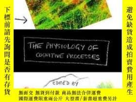 二手書博民逛書店The罕見Physiology Of Cognitive Processes-認知過程的生理學Y436638
