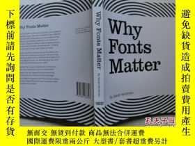 二手書博民逛書店Why罕見fonts matter 藝術設計 字體藝術設計 平裝