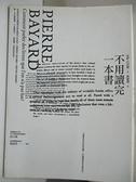 【書寶二手書T3/嗜好_CNT】不用讀完一本書_皮耶‧巴亞