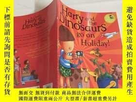 二手書博民逛書店Harry罕見and the Dinosaurs go on HolidayY13534 Harry and