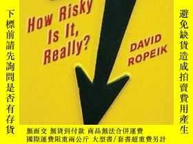 二手書博民逛書店How罕見Risky Is It, Really?Y256260 David Ropeik Mcgraw-hi
