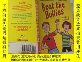 二手書博民逛書店beat罕見the bullies 擊敗惡霸Y200392