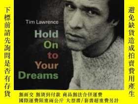 二手書博民逛書店Hold罕見On To Your Dreams-堅持你的夢想Y436638 Tim Lawrence Duke