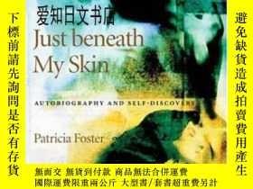 二手書博民逛書店【罕見】Just Beneath My Skin: Autobi