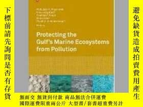 二手書博民逛書店Protecting罕見the Gulf s Marine Ecosystems from Pollution