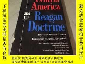 二手書博民逛書店Central罕見America and the Reagan Doctrine (平裝)Y5834 EDIT
