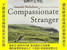 二手書博民逛書店【罕見】2016年出版 Compassionate Stranger: Asenath Nicholson And