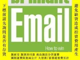 二手書博民逛書店Brilliant罕見Email: How To Win Back Time And Increase Your