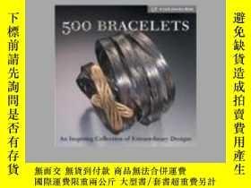 二手書博民逛書店500罕見Bracelets 500個手鐲 手鍊 珠寶首飾設計Y