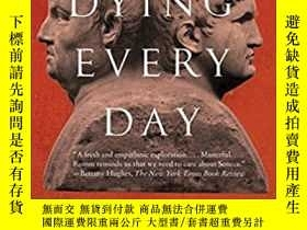 二手書博民逛書店Dying罕見Every Day: Seneca at the
