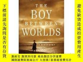 二手書博民逛書店The罕見Boy Between Worlds: A Biogr