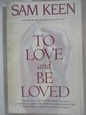 【書寶二手書T1/大學理工醫_C3Y】To Love and Be Loved_Keen, Sam