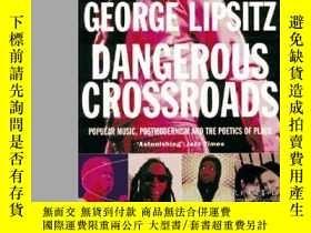 二手書博民逛書店Dangerous罕見CrossroadsY255562 George Lipsitz Verso 出版19