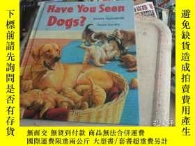 二手書博民逛書店Have罕見You Seen Dog?Y413068