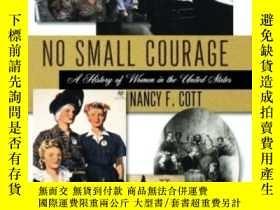 二手書博民逛書店No罕見Small CourageY364682 Cott, Nancy F. 編 Oxford Univer