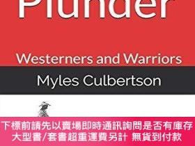 二手書博民逛書店My罕見Plunder: Westerners and WarriorsY360448 Myles Culbe