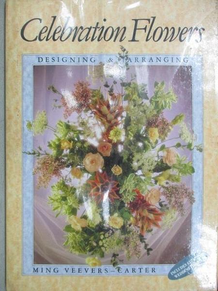 【書寶二手書T4/園藝_JQ6】Celebration Flowers_Designing & Arranging