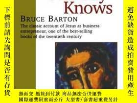 二手書博民逛書店The罕見Man Nobody KnowsY364682 Bruce Barton Ivan R. Dee,