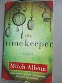 【書寶二手書T2/原文小說_MRK】The Time Keeper_Mitch Albom