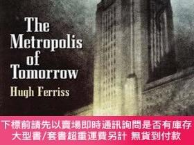 二手書博民逛書店The罕見Metropolis of Tomorrow (Dover Books on Architecture)