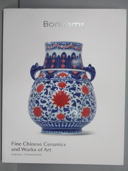 【書寶二手書T7/收藏_QEI】Bonhams_Fine Chinese Ceramics…Art_2018/11/27