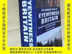 二手書博民逛書店英文原版罕見Mammoth Book of Eyewitness Britain:Eyewitness Accou