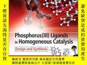 二手書博民逛書店Phosphorus(III)Ligands罕見in Homogeneous Catalysis: Design