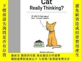 二手書博民逛書店What罕見Is Your Cat Really Thinkin