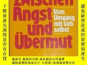 二手書博民逛書店德語原版罕見Zwischen Angst Uebermut vo