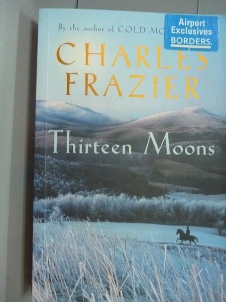 【書寶二手書T7/原文書_QOI】Thirteen Moons_Charles Frazier