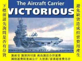 二手書博民逛書店The罕見Aircraft Carrier Victorious (anatomy Of The Ship)Y