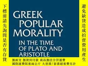 二手書博民逛書店Greek罕見Popular Morality In The Time Of Plato And Aristotl