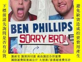 二手書博民逛書店Sorry罕見Bro!Y387787 Ben Phillips Blink Publishing 出版201